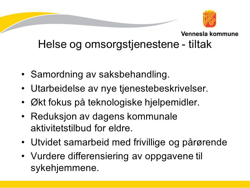 Helse og omsorgstjenestene - tiltak Samordning av saksbehandling.