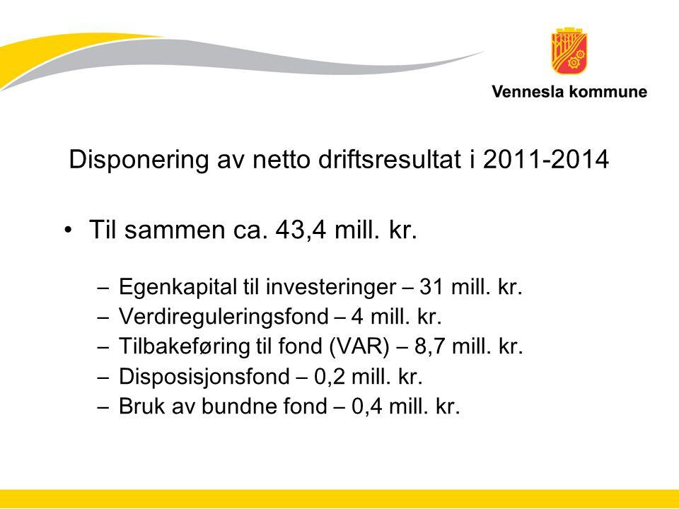 Disponering av netto driftsresultat i 2011-2014 Til sammen ca.