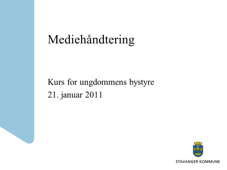Mediehåndtering Kurs for ungdommens bystyre 21. januar 2011