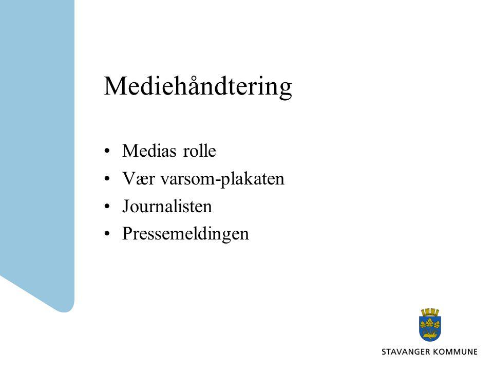 Mediehåndtering Medias rolle Vær varsom-plakaten Journalisten Pressemeldingen