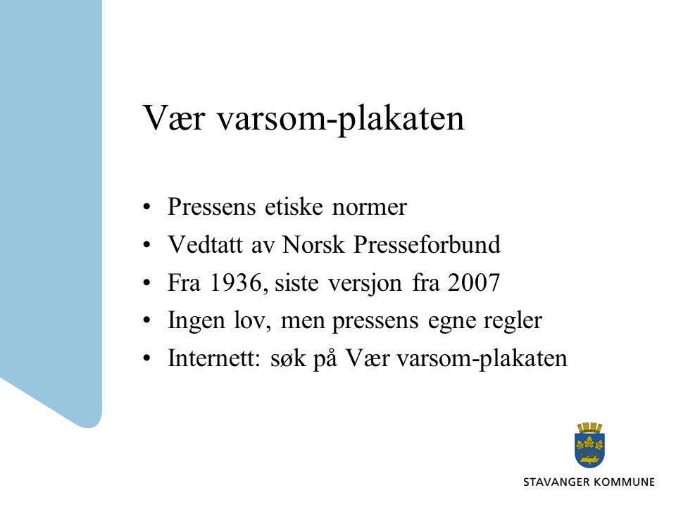Vær varsom-plakaten Pressens etiske normer Vedtatt av Norsk Presseforbund Fra 1936, siste versjon fra 2007 Ingen lov, men pressens egne regler Interne