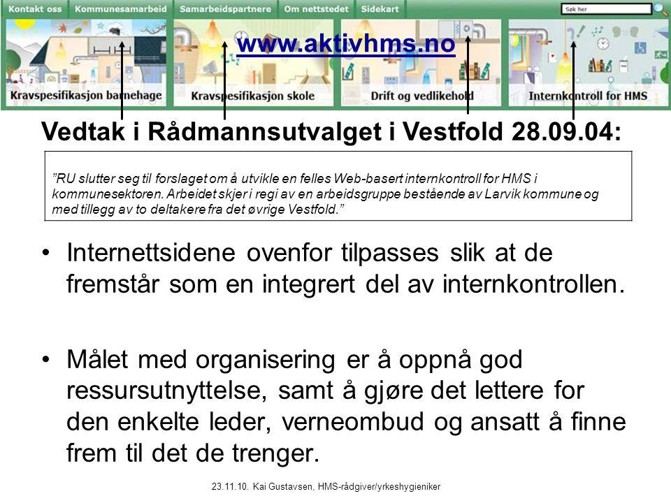 23.11.10. Kai Gustavsen, HMS-rådgiver/yrkeshygieniker www.aktivhms.no Internettsidene ovenfor tilpasses slik at de fremstår som en integrert del av in