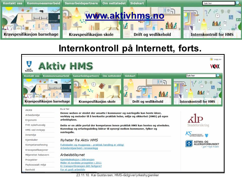 23.11.10. Kai Gustavsen, HMS-rådgiver/yrkeshygieniker www.aktivhms.no Internkontroll på Internett, forts.