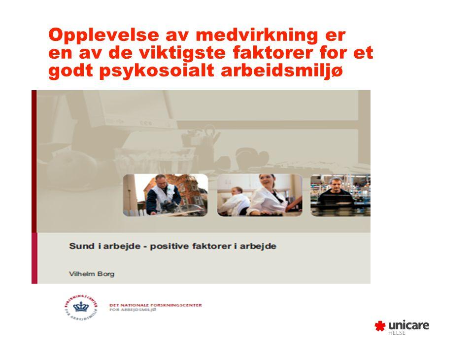 Opplevelse av medvirkning er en av de viktigste faktorer for et godt psykosoialt arbeidsmiljø