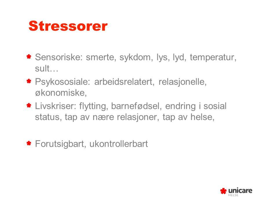 Stressorer Sensoriske: smerte, sykdom, lys, lyd, temperatur, sult… Psykososiale: arbeidsrelatert, relasjonelle, økonomiske, Livskriser: flytting, barn