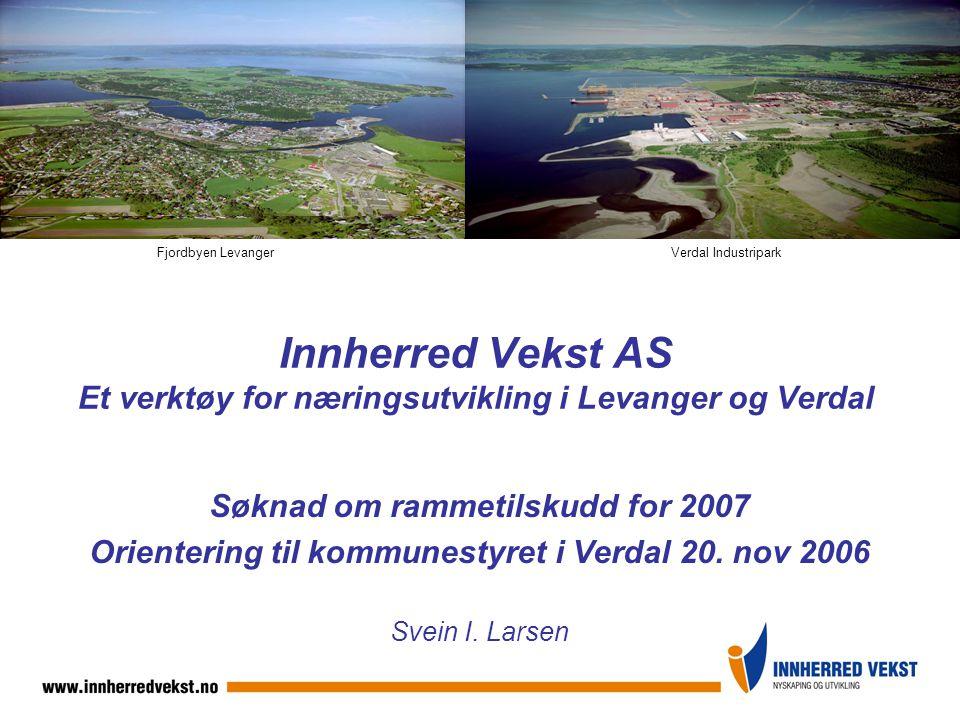 Økonomisk ramme for 2007 Finansiering: NT fylkeskommune: 7,5 mill 58 % Verdal kommune: 2,5 mill 19 % Levanger kommune: 2,5 mill 19 % Regionalt utviklingsfond Levanger: 0,5 mill 4 % Sum finansiering:13,0 mill100 % Drift: Drift av Innherred Vekst: 3,0 mill 23 % Bevilgning av prosjekttilskudd:10,0 mill 77 % Sum driftsutgifter:13,0 mill100 %