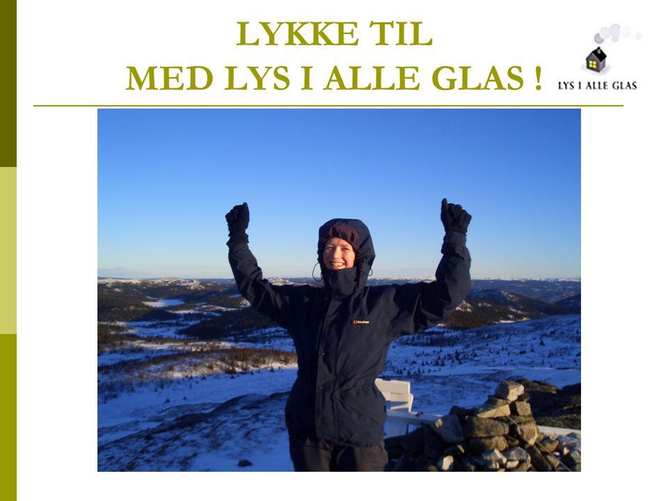 LYKKE TIL MED LYS I ALLE GLAS !