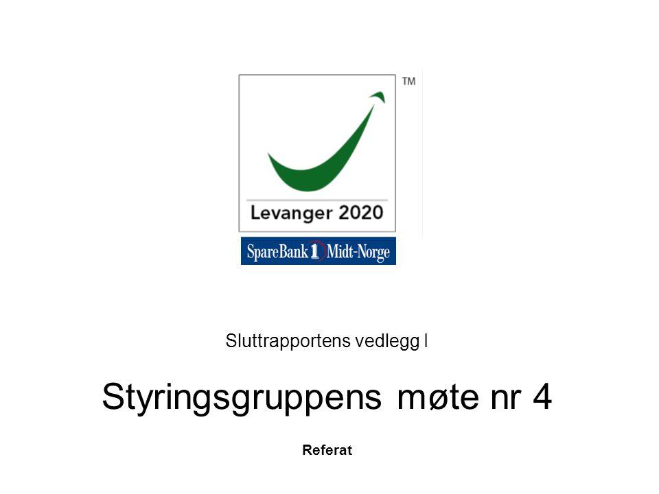 Referat Sluttrapportens vedlegg I Styringsgruppens møte nr 4