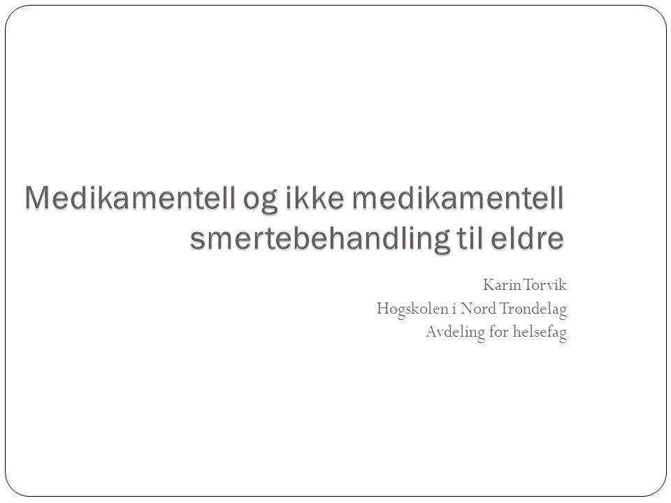 Karin Torvik Høgskolen i Nord Trøndelag Avdeling for helsefag