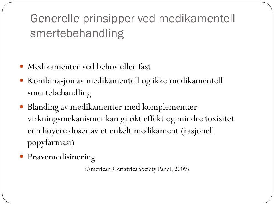 Generelle prinsipper ved medikamentell smertebehandling Medikamenter ved behov eller fast Kombinasjon av medikamentell og ikke medikamentell smertebeh