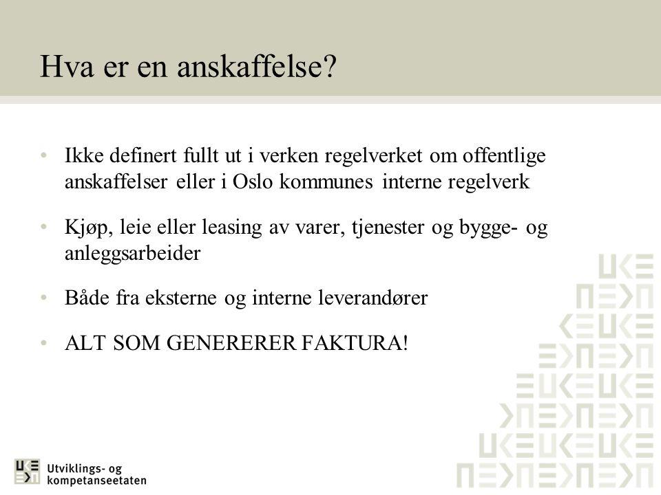 Hva er en anskaffelse? Ikke definert fullt ut i verken regelverket om offentlige anskaffelser eller i Oslo kommunes interne regelverk Kjøp, leie eller