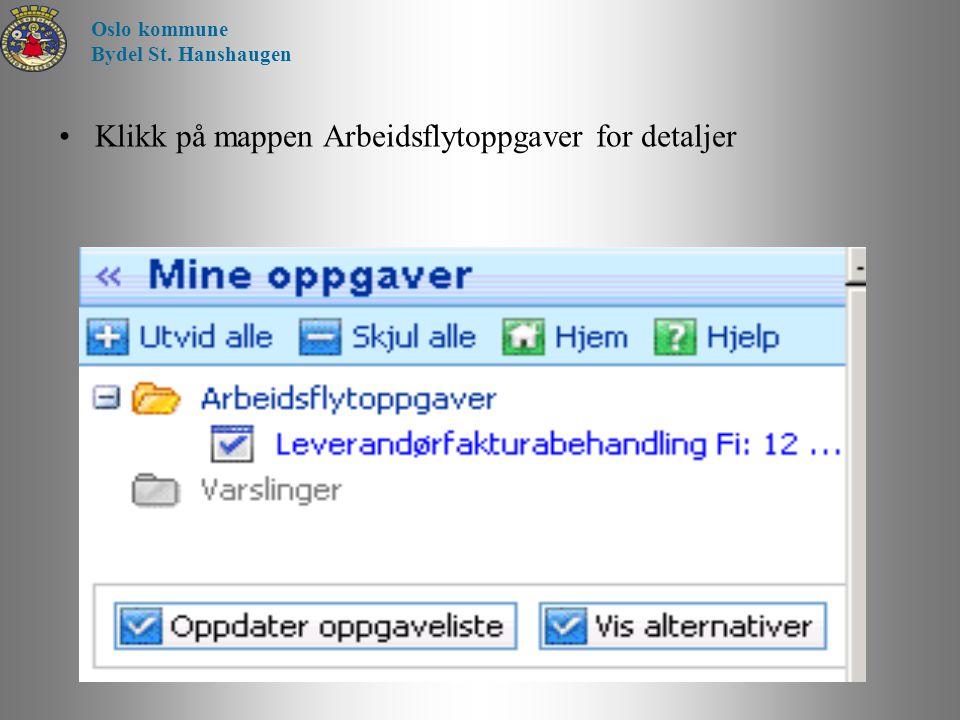 Klikk på mappen Arbeidsflytoppgaver for detaljer Oslo kommune Bydel St. Hanshaugen