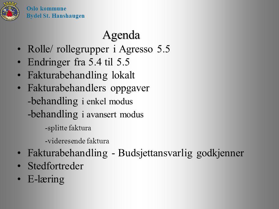 Rolle/ rollegrupper i Agresso 5.5 Agresso SmartClient: 5.5-versjonen av Agresso Office Agresso Selvbetjening (Web): 5.5-versjonen av Agresso Web Forkortelser (benyttes som to første bokstaver i en rolle) SC – Agresso SmartClient SW – Agresso Selvbetjening (WEB) WF – Arbeidsflyt (Workflow) Oslo kommune Bydel St.