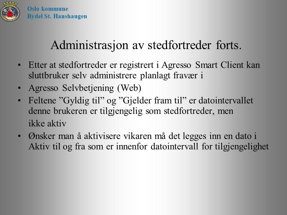 """Etter at stedfortreder er registrert i Agresso Smart Client kan sluttbruker selv administrere planlagt fravær i Agresso Selvbetjening (Web) Feltene """"G"""