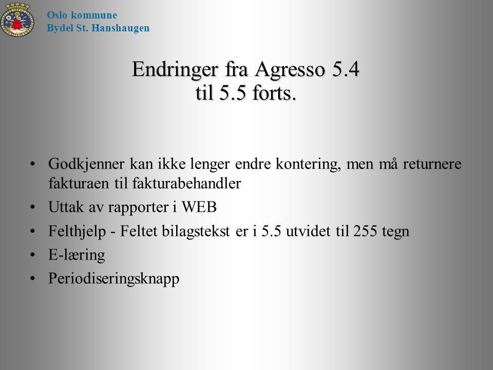 Endringer fra Agresso 5.4 til 5.5 forts. Godkjenner kan ikke lenger endre kontering, men må returnere fakturaen til fakturabehandler Uttak av rapporte