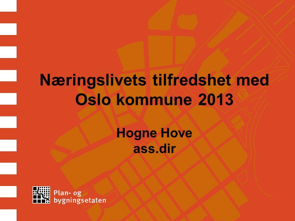 Næringslivets tilfredshet med Oslo kommune 2013 Hogne Hove ass.dir