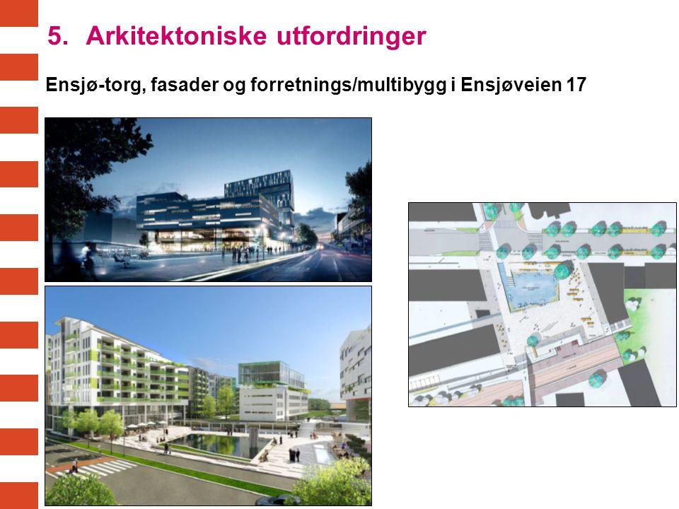 Ensjø-torg, fasader og forretnings/multibygg i Ensjøveien 17 5. Arkitektoniske utfordringer