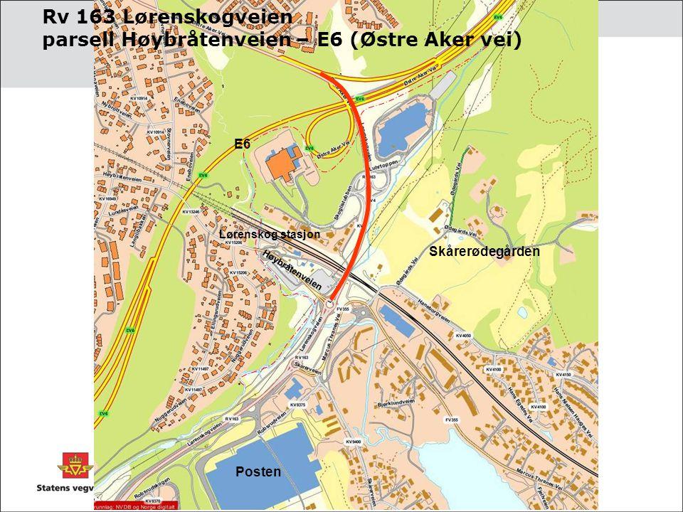 Rv 163 Lørenskogveien parsell Høybråtenveien – E6 (Østre Aker vei) Lørenskog stasjon Høybråtenveien Skårerødegården Posten E6