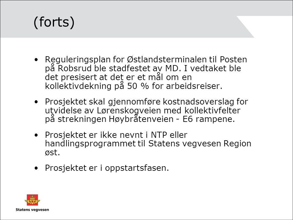 (forts) Reguleringsplan for Østlandsterminalen til Posten på Robsrud ble stadfestet av MD. I vedtaket ble det presisert at det er et mål om en kollekt