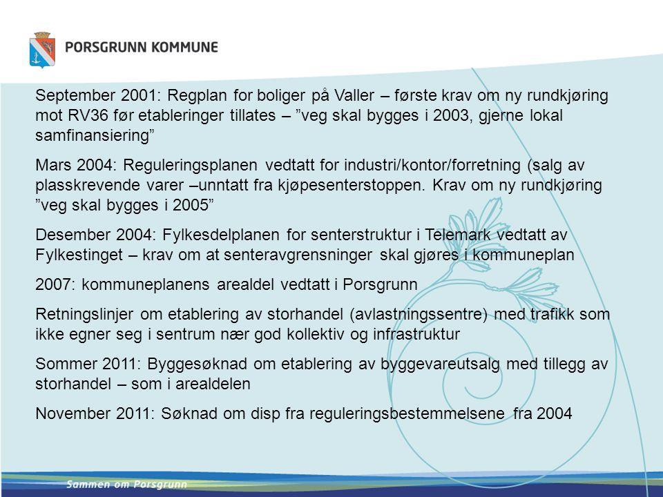 September 2001: Regplan for boliger på Valler – første krav om ny rundkjøring mot RV36 før etableringer tillates – veg skal bygges i 2003, gjerne lokal samfinansiering Mars 2004: Reguleringsplanen vedtatt for industri/kontor/forretning (salg av plasskrevende varer –unntatt fra kjøpesenterstoppen.