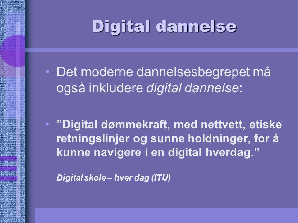 """Digital dannelse Det moderne dannelsesbegrepet må også inkludere digital dannelse: """"Digital dømmekraft, med nettvett, etiske retningslinjer og sunne h"""
