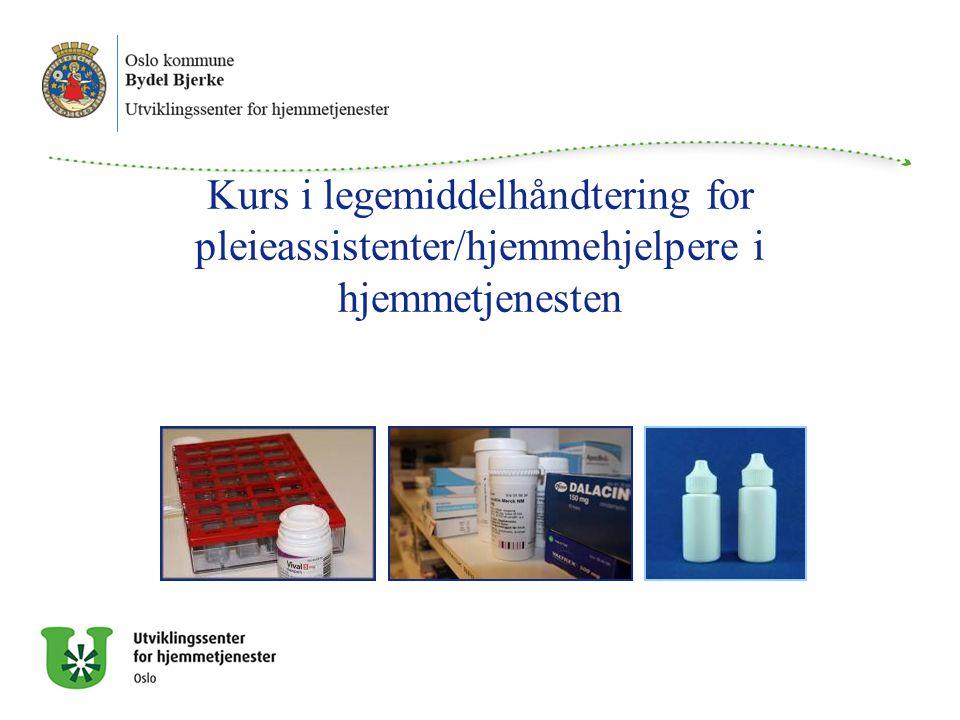 Kurs i legemiddelhåndtering for pleieassistenter/hjemmehjelpere i hjemmetjenesten