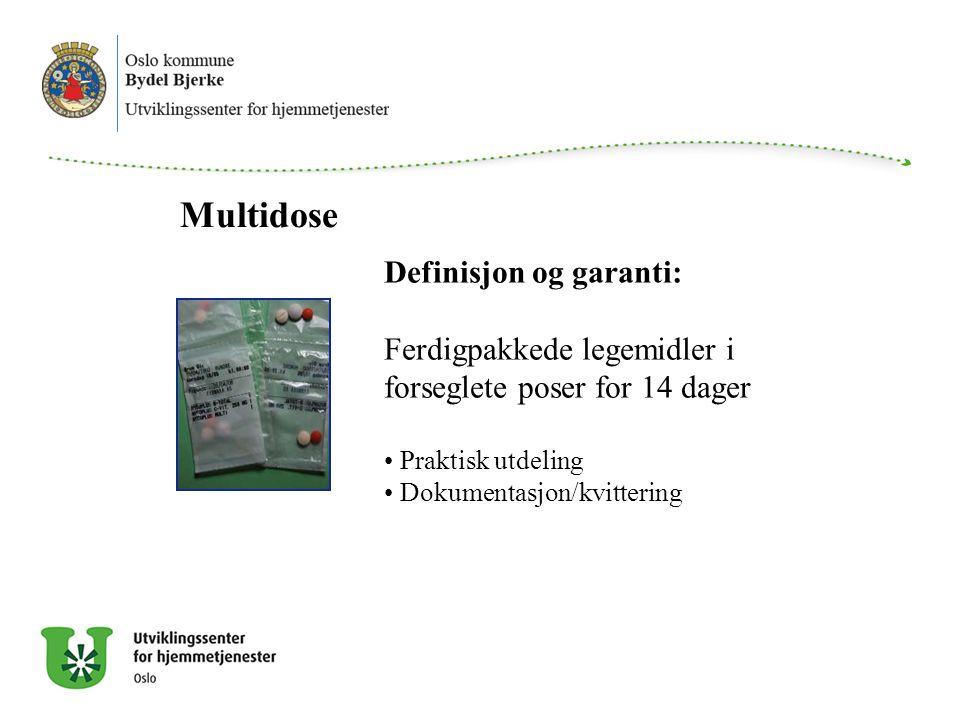 Multidose Definisjon og garanti: Ferdigpakkede legemidler i forseglete poser for 14 dager Praktisk utdeling Dokumentasjon/kvittering