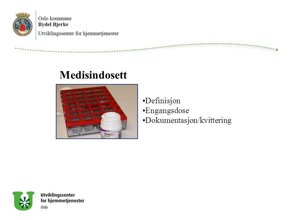 Medisindosett Definisjon Engangsdose Dokumentasjon/kvittering