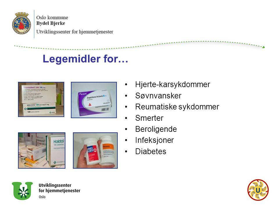Legemidler for… Hjerte-karsykdommer Søvnvansker Reumatiske sykdommer Smerter Beroligende Infeksjoner Diabetes