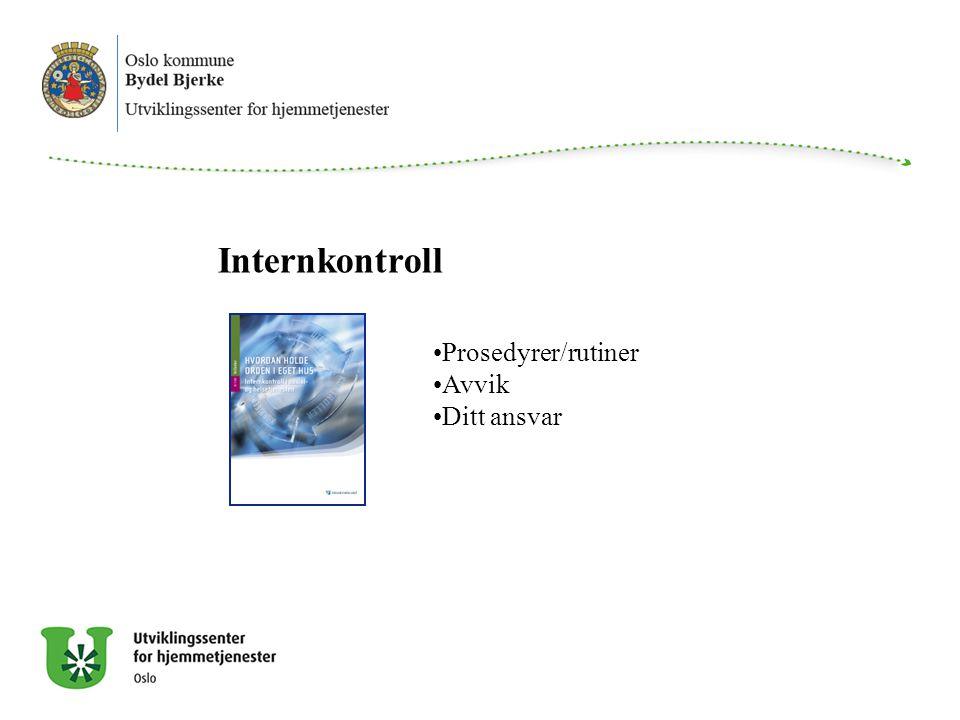 Internkontroll Prosedyrer/rutiner Avvik Ditt ansvar