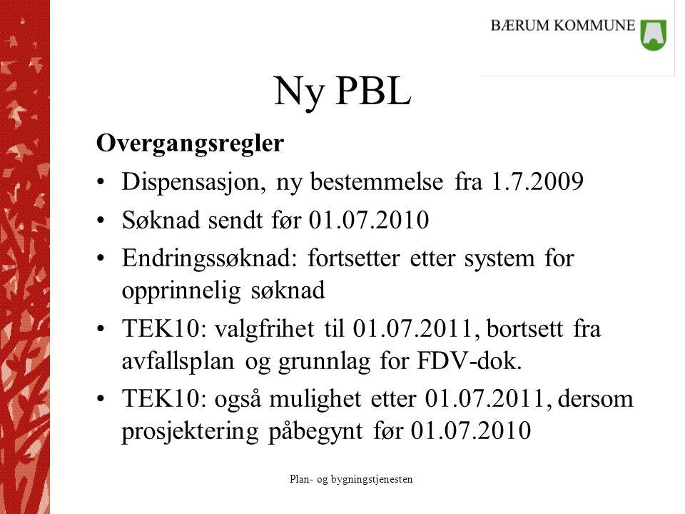 Plan- og bygningstjenesten Ny PBL Overgangsregler Dispensasjon, ny bestemmelse fra 1.7.2009 Søknad sendt før 01.07.2010 Endringssøknad: fortsetter ett