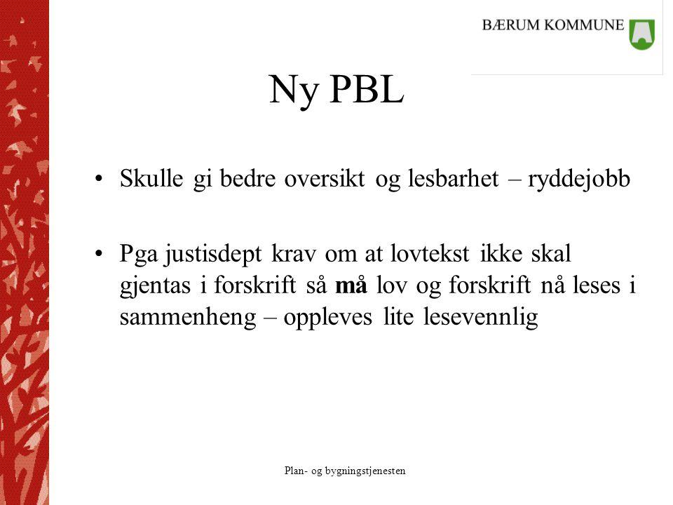 Plan- og bygningstjenesten Ny PBL Skulle gi bedre oversikt og lesbarhet – ryddejobb Pga justisdept krav om at lovtekst ikke skal gjentas i forskrift s