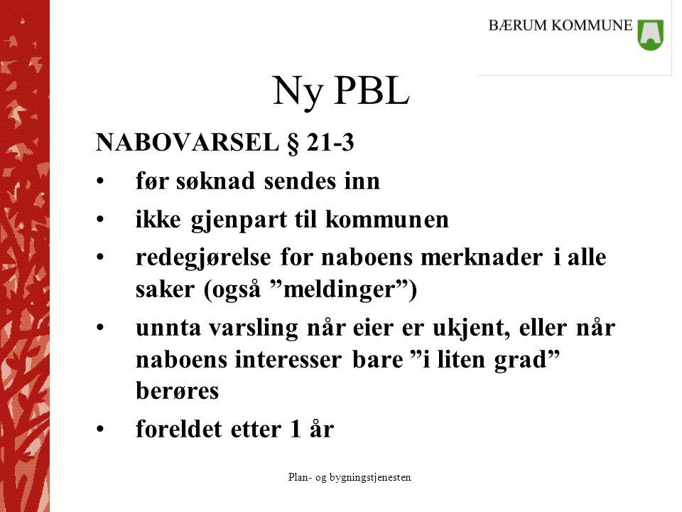 Plan- og bygningstjenesten Ny PBL NABOVARSEL § 21-3 før søknad sendes inn ikke gjenpart til kommunen redegjørelse for naboens merknader i alle saker (