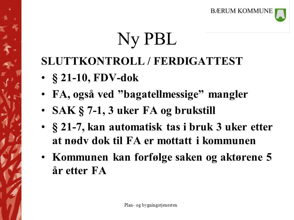 """Plan- og bygningstjenesten Ny PBL SLUTTKONTROLL / FERDIGATTEST § 21-10, FDV-dok FA, også ved """"bagatellmessige"""" mangler SAK § 7-1, 3 uker FA og bruksti"""