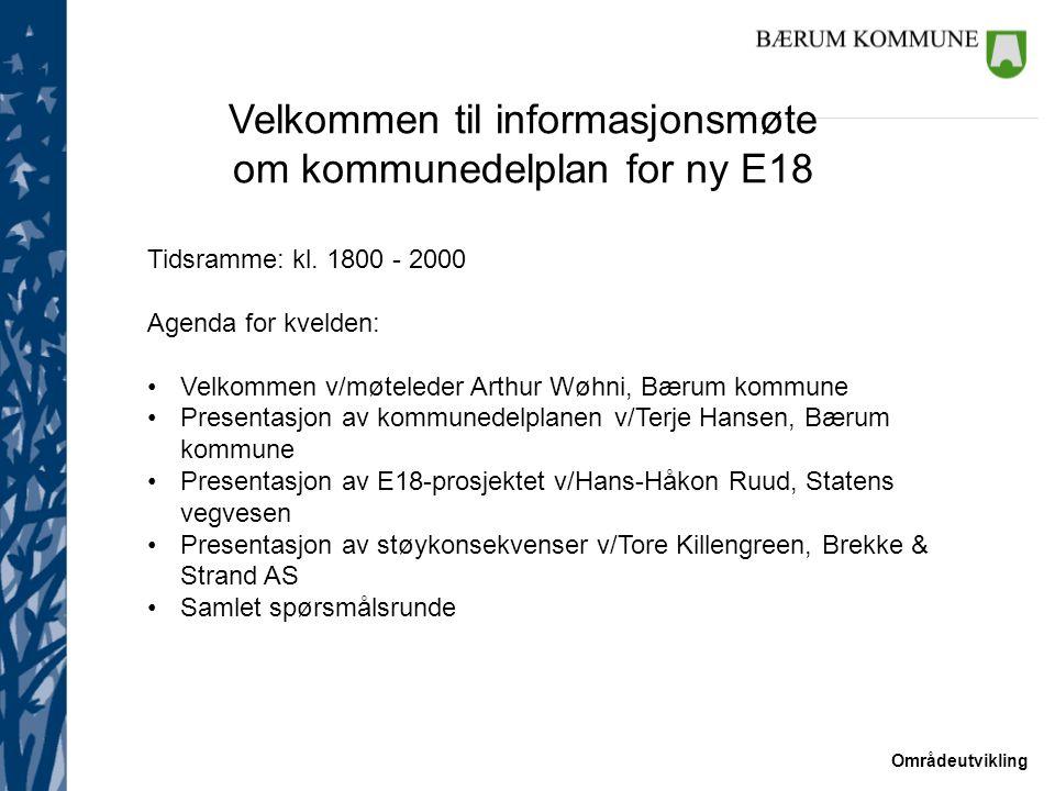 Områdeutvikling Tidsramme: kl. 1800 - 2000 Agenda for kvelden: Velkommen v/møteleder Arthur Wøhni, Bærum kommune Presentasjon av kommunedelplanen v/Te