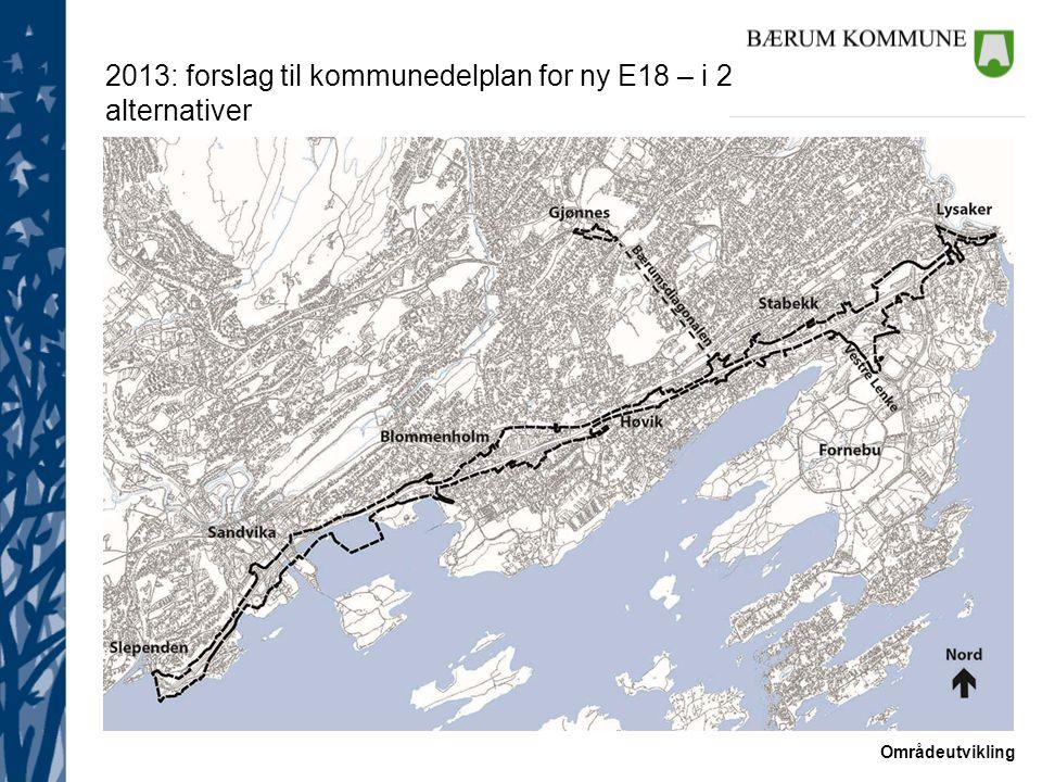 Områdeutvikling 2013: forslag til kommunedelplan for ny E18 – i 2 alternativer