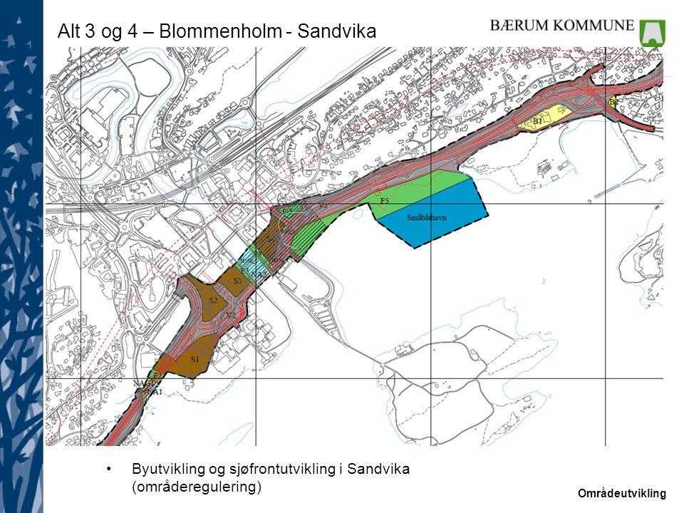 Områdeutvikling Alt 3 og 4 – Blommenholm - Sandvika Byutvikling og sjøfrontutvikling i Sandvika (områderegulering)