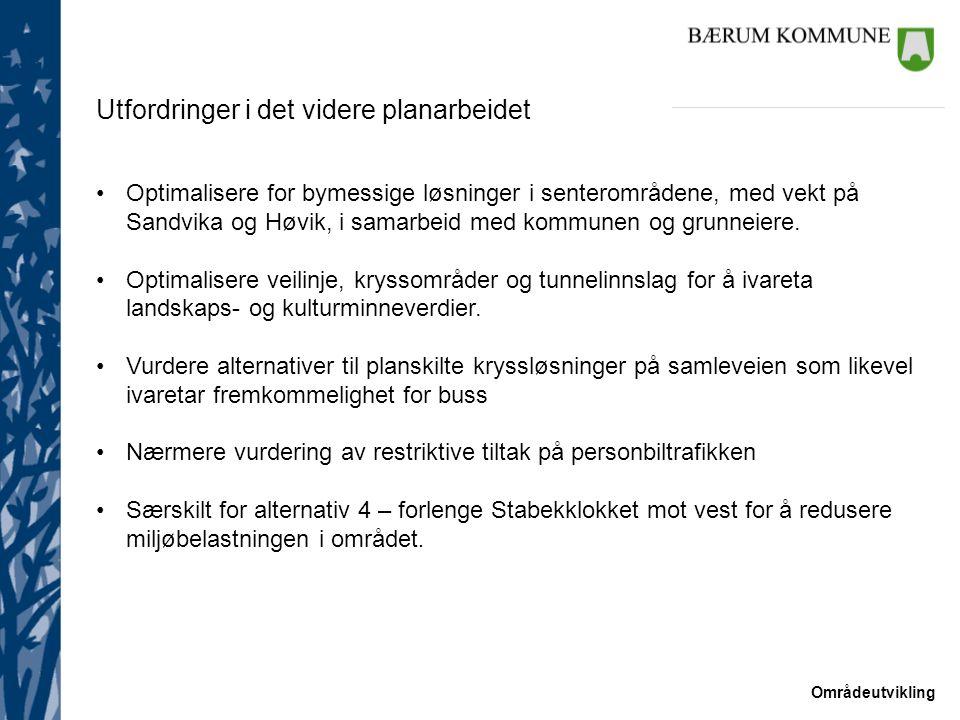 Områdeutvikling Utfordringer i det videre planarbeidet Optimalisere for bymessige løsninger i senterområdene, med vekt på Sandvika og Høvik, i samarbe