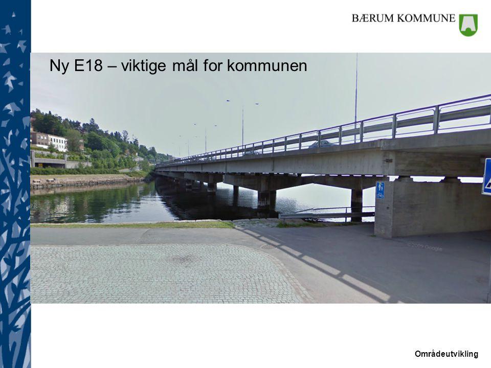 Områdeutvikling Forbedre bomiljøet langs E18-korridoren Tilrettelegge for by- og knutepunktsutvikling