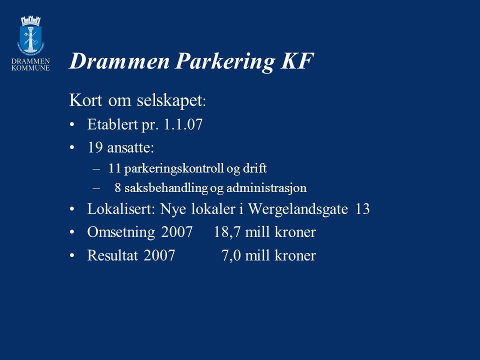 Drammen Parkering KF Kort om selskapet : Etablert pr. 1.1.07 19 ansatte: –11 parkeringskontroll og drift – 8 saksbehandling og administrasjon Lokalise