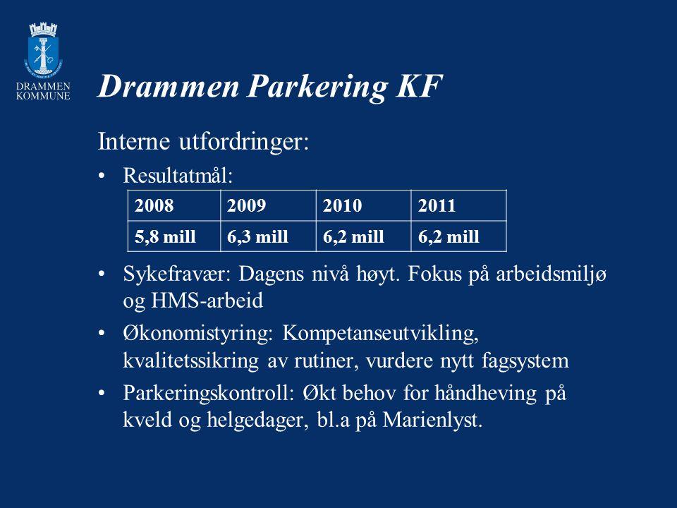 Drammen Parkering KF Interne utfordringer: Resultatmål: Sykefravær: Dagens nivå høyt. Fokus på arbeidsmiljø og HMS-arbeid Økonomistyring: Kompetanseut