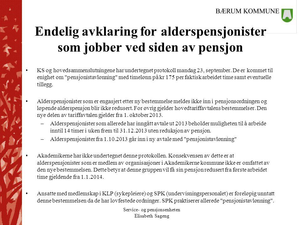 Service- og pensjonsenheten Elisabeth Sageng Endelig avklaring for alderspensjonister som jobber ved siden av pensjon KS og hovedsammenslutningene har