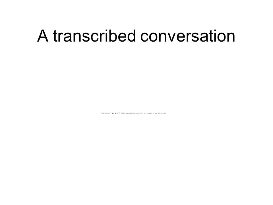 A transcribed conversation