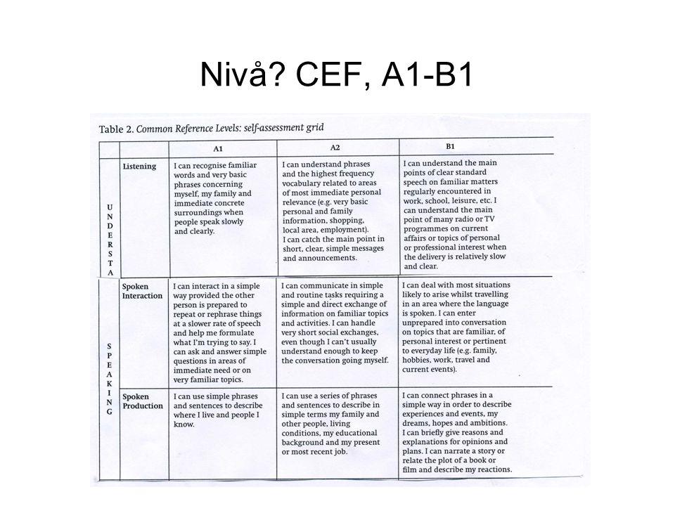 Nivå? CEF, A1-B1
