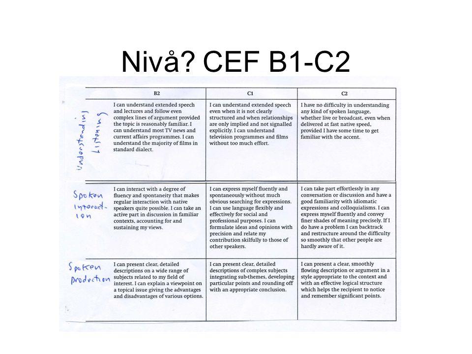 Nivå? CEF B1-C2