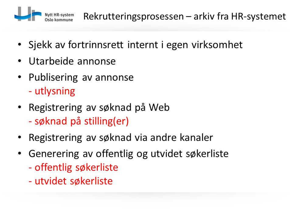 Sjekk av fortrinnsrett internt i egen virksomhet Utarbeide annonse Publisering av annonse - utlysning Registrering av søknad på Web - søknad på stilli
