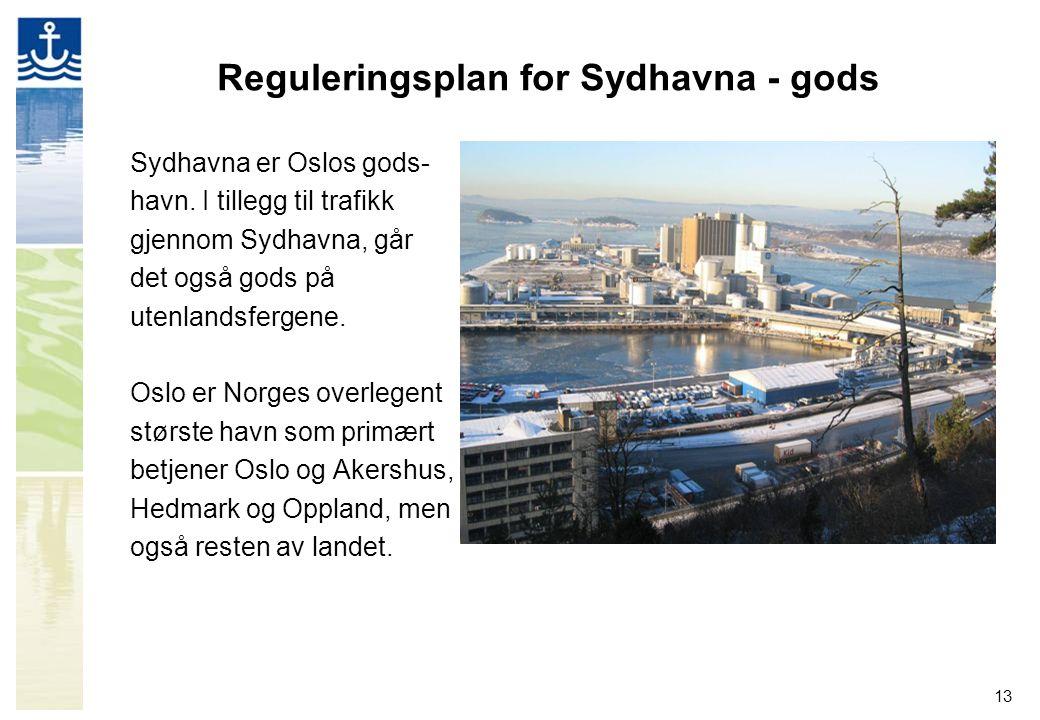 13 Reguleringsplan for Sydhavna - gods Sydhavna er Oslos gods- havn. I tillegg til trafikk gjennom Sydhavna, går det også gods på utenlandsfergene. Os