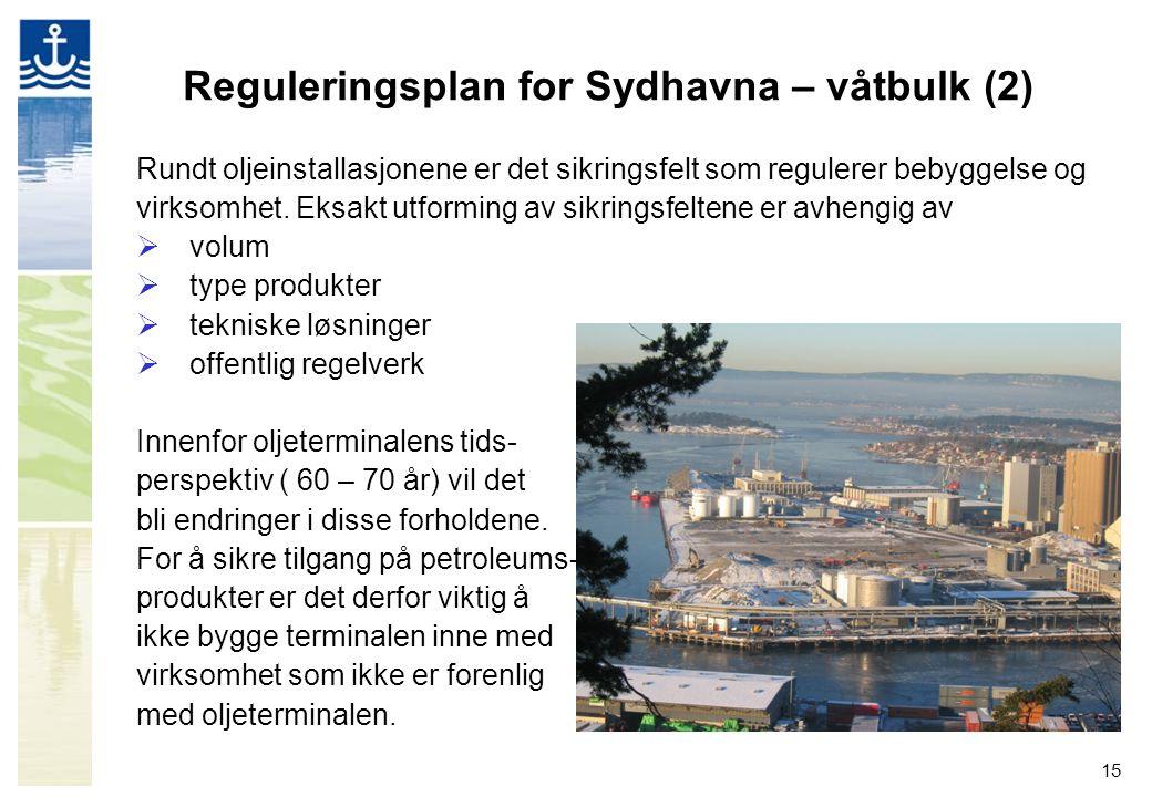 15 Reguleringsplan for Sydhavna – våtbulk (2) Rundt oljeinstallasjonene er det sikringsfelt som regulerer bebyggelse og virksomhet. Eksakt utforming a
