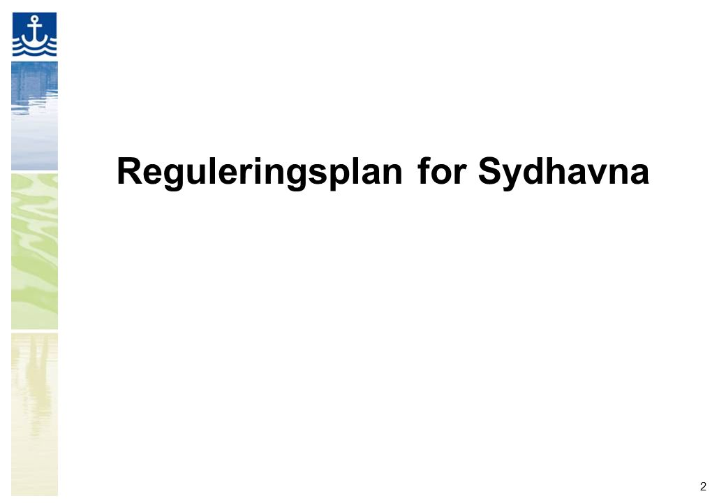 2 Reguleringsplan for Sydhavna
