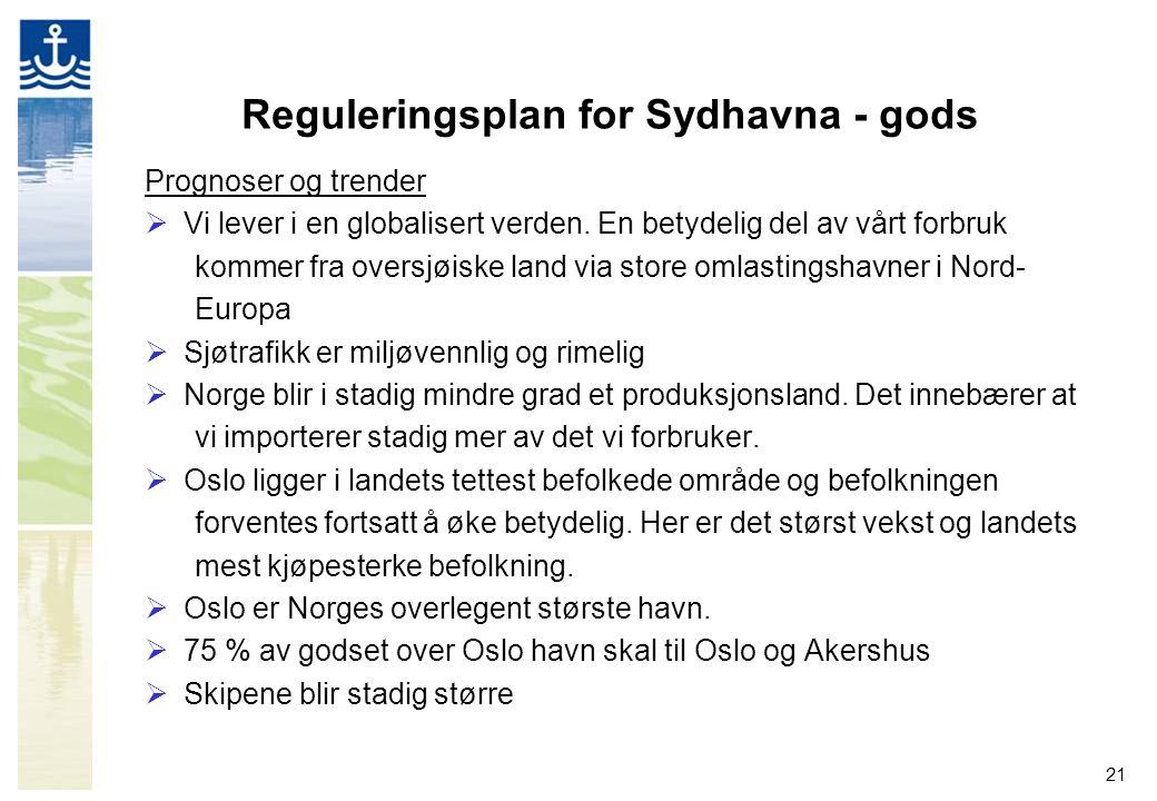 21 Reguleringsplan for Sydhavna - gods Prognoser og trender  Vi lever i en globalisert verden. En betydelig del av vårt forbruk kommer fra oversjøisk